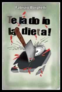 Te la do io la dieta! - Fabrizio Borghetti